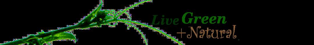 Live Green Natural